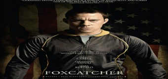 Foxcatcher- Movie Review