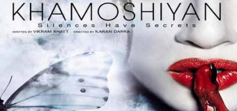 Khamoshiyan- Movie Review