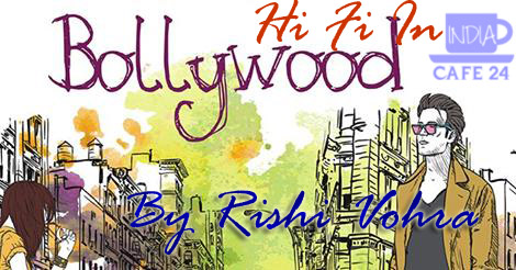 Hi Fi In Bollywood By Rishi Vohra copy