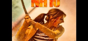 NH 10 – Movie Review