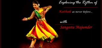 Exploring The Rhythm of Kathak Dance With Sangeeta Majumder