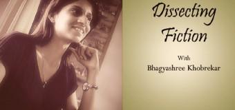 Dissecting Fiction With Bhagyashree Khobekar- Coming Soon