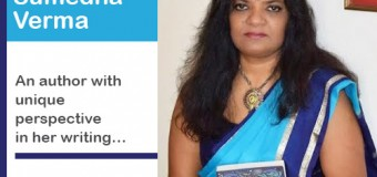 Knowing the talented Author Sumedha Verma