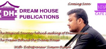 Dream House Journey Coming Soon With Entrepreneur Simson Biswal