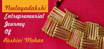 Neelayadakshi- Entrepreneurial Journey Of  Roshini Mohan