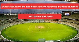 Eden Garden To Be The Venue For World Cup T20 Final Match