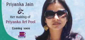 Priyanka Jain- Her Making Of Priyanka Art Pool- Coming Soon