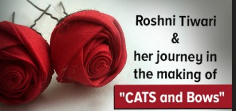 "Roshni Tiwari & Her Journey In The Making Of ""Cats and Bows"""