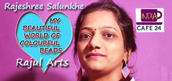 Rajeshree Salunkhe – Her Beautiful World Of Colorful Beads