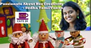 Passionate About Her Creativity- Sudha TamilVanan