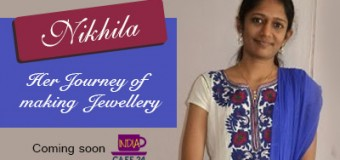 Nikhila- Her Journey Of Making Jewellery- Coming soon