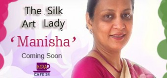 The Silk Art  Lady- Manisha- Coming Soon