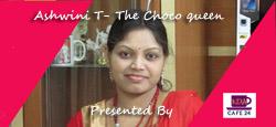 Ashwini T- The Choco Queen