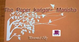 The Paper Karigar- Manisha