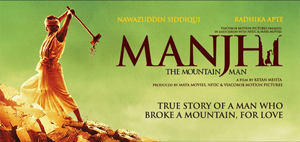 Manjhi – The Mountain Man- Movie Review