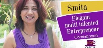 Elegant Multi Talented Entrepreneur- Smita- Coming Soon