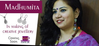 Madhumita – In making of Creative Jewellery- Coming Soon