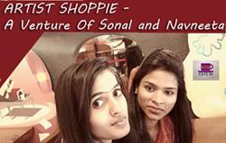 ARTIST SHOPPIE – A Venture Of Sonal and Navneeta