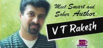 Meet Smart & Sober Author- V T Rakesh