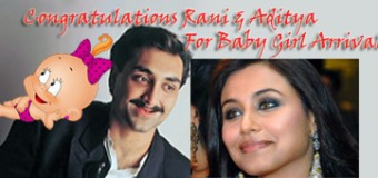 Aditya Chopra and Rani Mukherji blessed with a baby girl, Adira