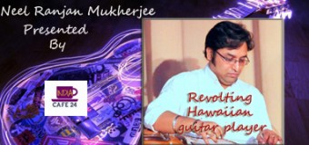 Neel Ranjan Mukherjee – Revolting Hawaiian Guitar Player