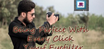 Being Perfect With Every Click – Yusuf Eyefilter