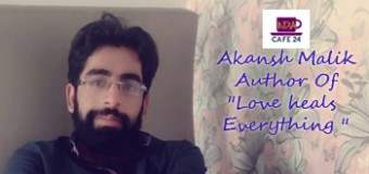 "Akansh Malik- Author Of ""Love heals Everything "" – A Chit Chat Session"