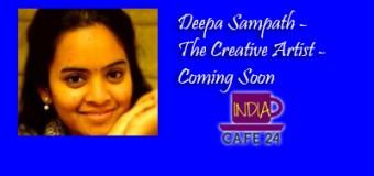 Deepa Sampath – The Creative Artist – Coming Soon