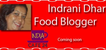 Indrani Dhar – The Food Blogger – Coming Soon
