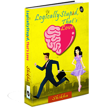 Logically Stupid, That's Love By Shikha Kumar 1