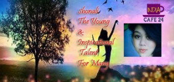 Shonali – The Young & Inspirational Talent For Many