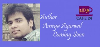 Ameya Agrawal- Motivating Author – Coming Soon