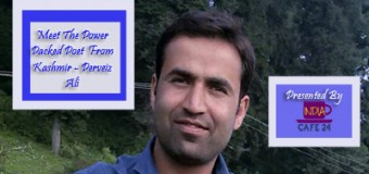 Meet The Power Packed Poet  From Kashmir – Perveiz   Ali