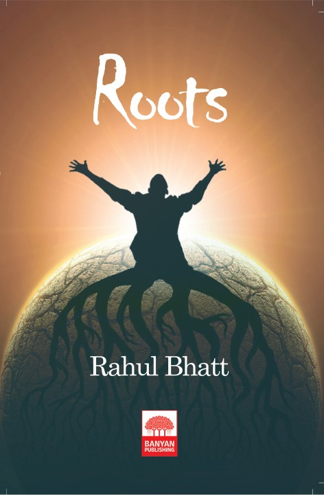 Roots by Rahul Bhatt