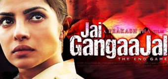 Jai Gangaajal – Movie Review