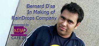 Bernard Dsaa – In Making of RainDrops Company