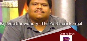 Rajdeep Chowdhury – The Poet from Bengal  – Coming Soon