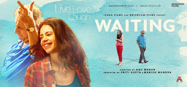 Waiting , Movie Review, Bollywood Review,Kalki Koechlin, Naseeruddin Shah, Rajat Kapoor,Anu Menon