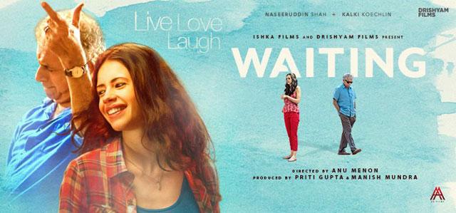 Waiting , Movie Review, Bollywood Review,Kalki Koechlin, Naseeruddin Shah, Rajat Kapoor,Anu Menon