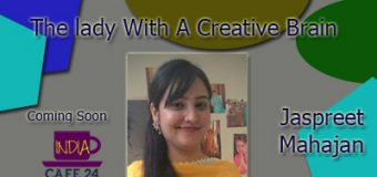 Jaspreet Mahajan – The Lady With A Creative Brain – Coming Soon