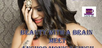 Beauty With A Brain- Meet Anchor Monica Singh