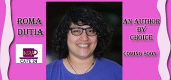 Roma Dutia- An Author By Choice – Coming Soon