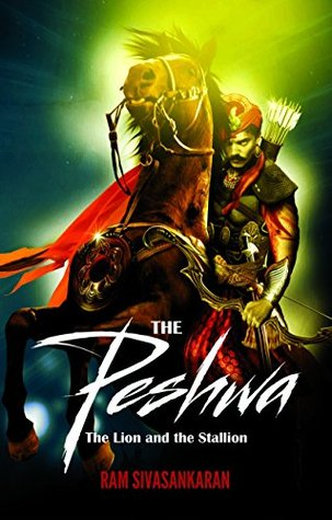 the-peshwa-the-lion-and-the-stallion-by-ram-sivasankaran