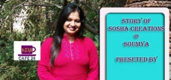 STORY OF SOSHA CREATIONS @ SOUMYA