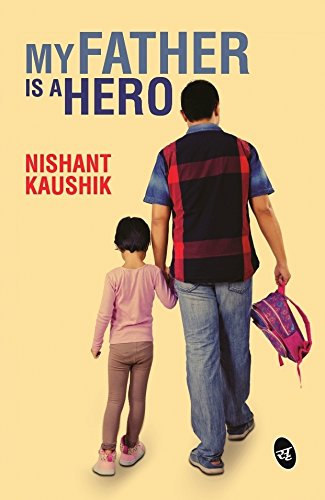 my-father-is-a-hero-by-nishant-kaushik