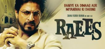 Raees – Movie Review