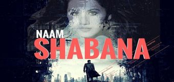 Naam Shabana – Movie Review