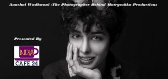 Aanchal Wadhwani -The Photographer Behind Matryoshka Productions