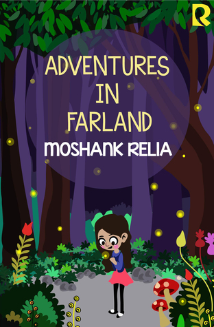 Adventures In Farland, Book Review, Moshank Relia