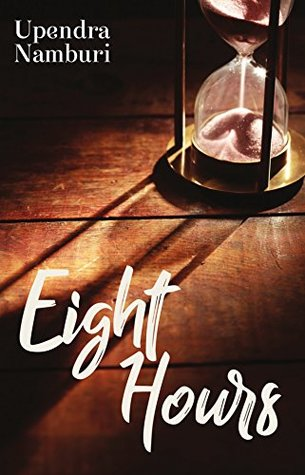 Eight Hours By Upendra Namburi